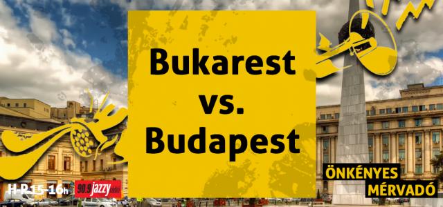 Bukarest vs. Budapest
