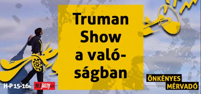 Truman Show a valóságban