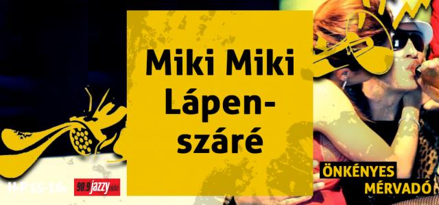 Miki Miki Lápenszáré
