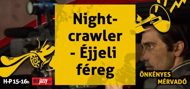 Nightcrawler – Éjjeli féreg