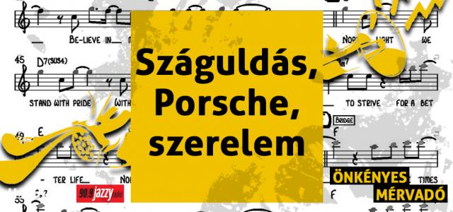 Dalszöveg: Száguldás, Porsche, szerelem