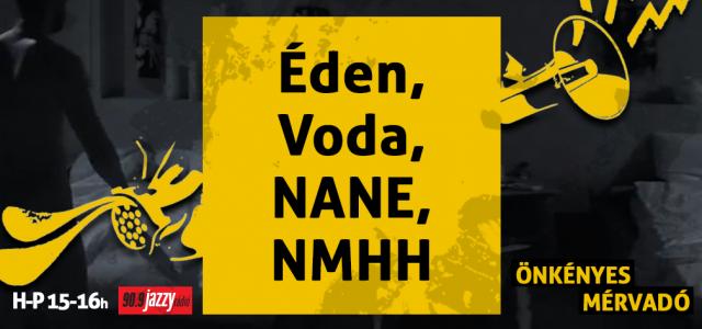 Éden, Voda, NaNe, NMHH