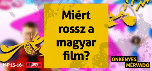 Miért rossz a magyar film?