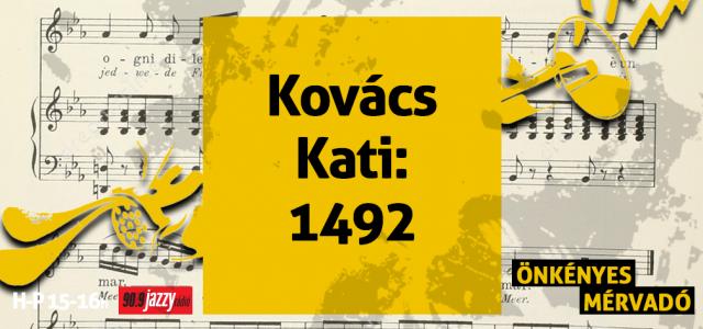 Kovács Kati: 1492