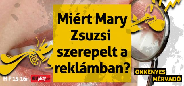 Miért Mary Zsuzsi reklámozott műfogsorrögzítőt?