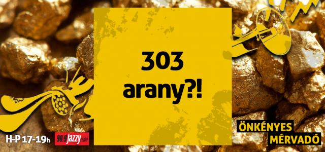 303 arany?!