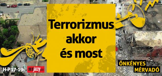 Terrorizmus akkor és most