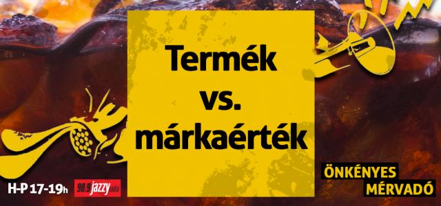 Termék vs. márkaérték
