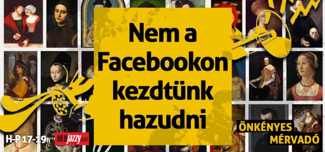 Nem a Facebookon kezdtünk hazudni