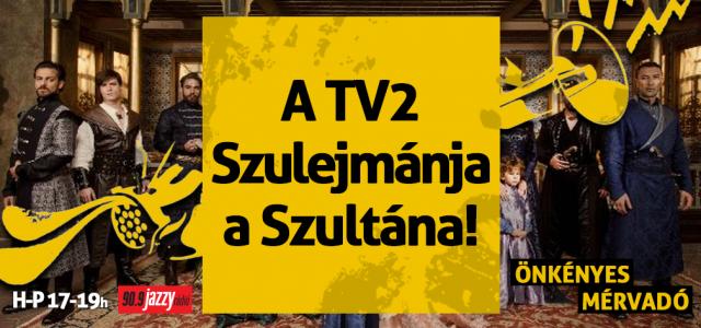 A TV2 Szulejmánja a Szultána!