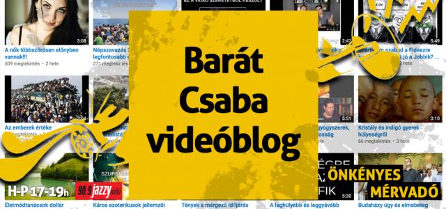 Barát Csaba videoblog