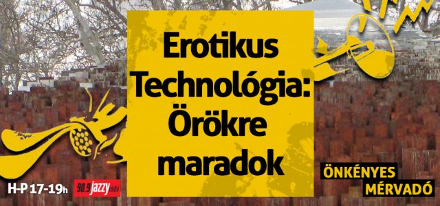 Erotikus Technológia – Örökre maradok