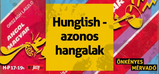 Hunglish – azonos hangalak