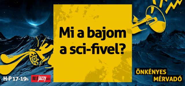 Mi a bajom a sci-fivel?