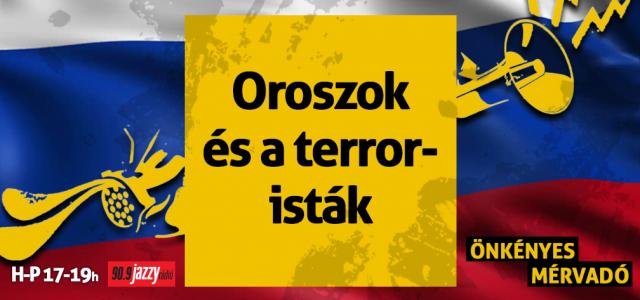 Oroszok és a terroristák