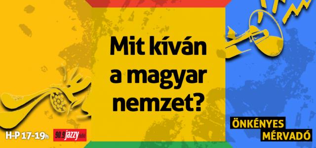 Mit kíván a magyar nemzet?