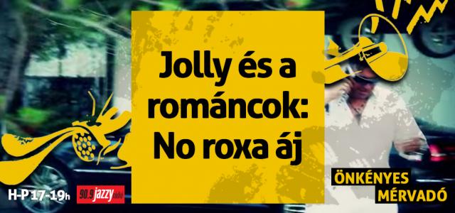 Jolly és a románcok – No roxa áj