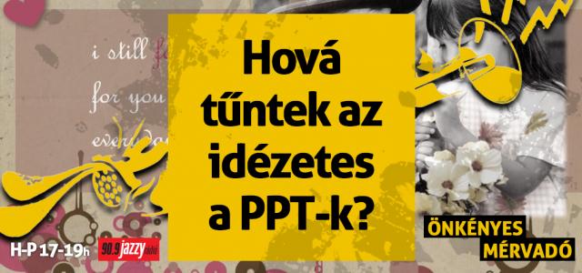 Hová tűntek az idézetes PPT-k?